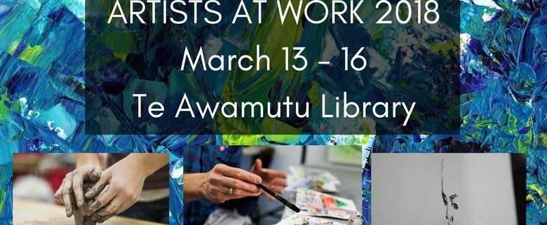 Artists At Work 2018 March 13 - 16 Te Awamutu Library